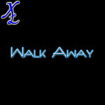 Walk Away (Get To Know Me) by XL