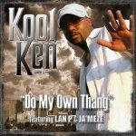 """Do My Own Thang"" by Kool Ken ft. Ja'Meze and Lan P"
