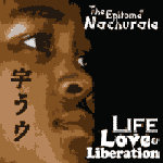 Life, Love, & Liberation by Nachurale