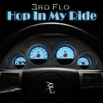 Hop In My Ride by 3rd Flo