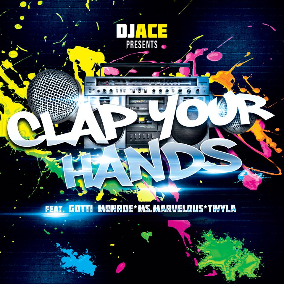 Clap Your Hands by CT ft. Gotti Monroe, Twyla, Ms Marvelous